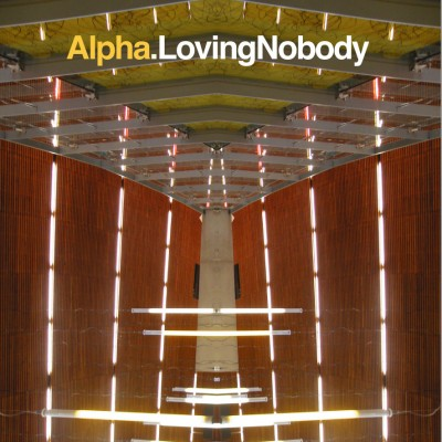 Loving Nobody - Alpha